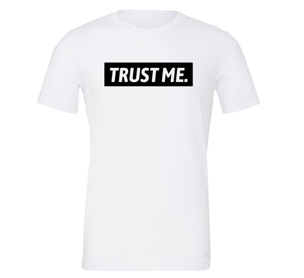 Trust Me - White_Black Motivational T-Shirt | EntreVisionU