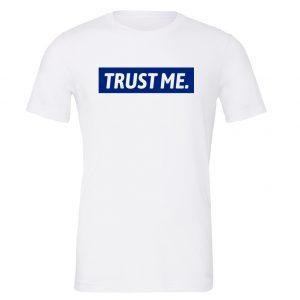 Trust Me - White_Blue Motivational T-Shirt | EntreVisionU