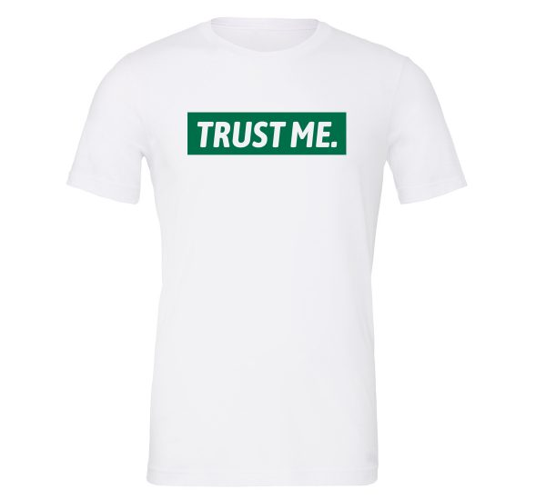Trust Me - White Green Motivational T-Shirt | EntreVisionU