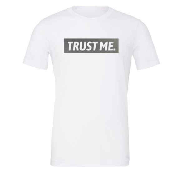 Trust Me - White Silver Motivational T-Shirt | EntreVisionU
