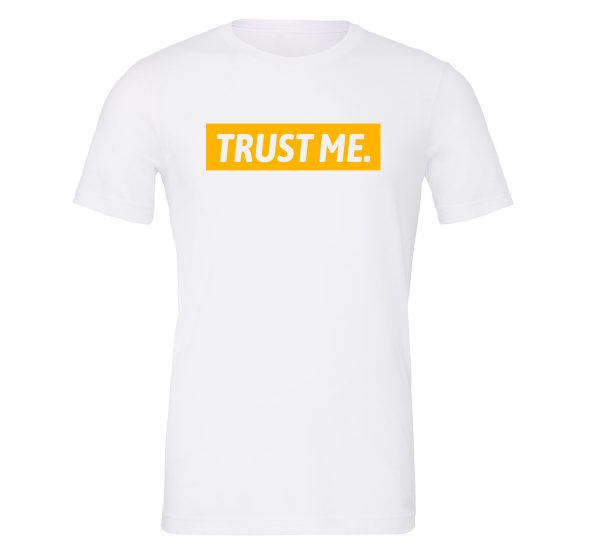 Trust Me - White Yellow Motivational T-Shirt | EntreVisionU